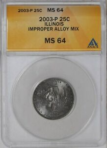 2003 P ILLINOIS QUARTER 25C MINT ERROR IMPROPER ALLOY MIX MS64 ANACS  939220 9