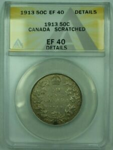 1913 CANADA 50C 50 CENTS SILVER COIN ANACS EF 40  XF  DETAILS SCRATCHED
