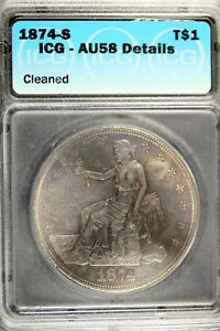 1874   S ICG AU58 DETAILS  CLEANED  TRADE SILVER DOLLAR    B17121