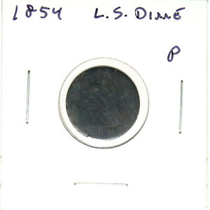 1854 US LIBERTY SEATED SILVER DIME   P/AG  HOLE FILLER   91C
