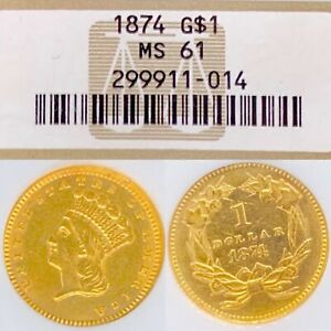 1874 $1  GOLD LIBERTY G$1 PRINCESS  MS61 NGC   GOLD DOLLAR US GOLD COIN