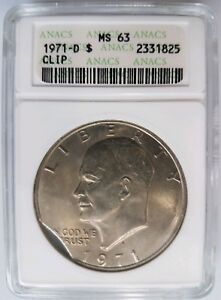 1971 D EISENHOWER DOLLAR IKE ANACS MS 63 CURVED CLIP CLIPPED MINT ERROR PLANCHET