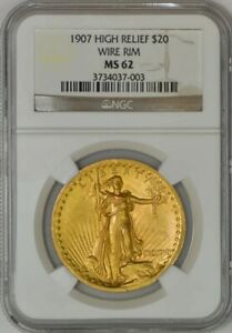 1907 $20 ST. GAUDENS HIGH RELIEF WIRE RIM MS62 NGC 943209 1