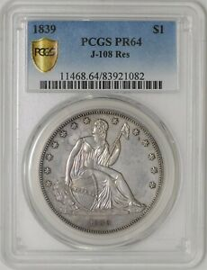 1839 GOBRECHT DOLLAR $ J 108 RES PR64 SECURE PLUS PCGS 936943 10