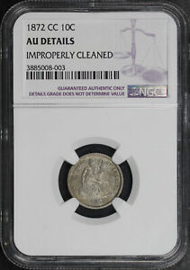 1872 CC LIBERTY SEATED DIME NGC AU DETAILS IMPROPERLY CLEANED