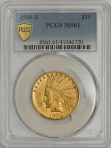 1908 S $10 GOLD INDIAN MS61 PCGS SECURE 943324 1