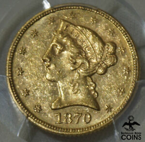 1870 UNITED STATES $5 GOLD LIBERTY HEAD HALF EAGLE PCGS AU58   <100 KNOWN