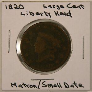 1820 LIBERTY HEAD COPPER LARGE CENT MATRON HEAD SMALL DATE