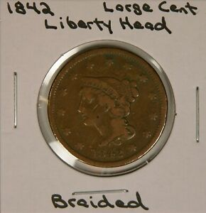 1842 LIBERTY HEAD COPPER LARGE CENT BRAIDED HAIR DESIGN SMALL DATE