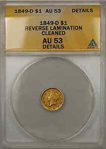 1849 D LIBERTY GOLD COIN $1 ANACS AU 53 CLEANED DETAILS REVERSE LAMINATION