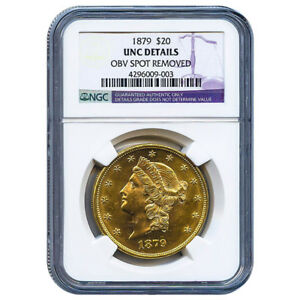 CERTIFIED US GOLD $20 LIBERTY 1879 UNC DETAILS  OBV SPOT REMOVED  NGC