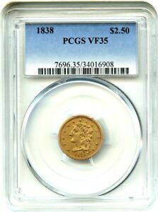1838 $2 1/2 PCGS VF35   CLASSIC HEAD TYPE COIN   2.50 EARLY GOLD COIN