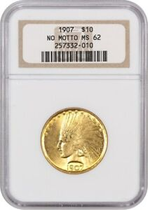 1907 $10 NGC MS62  NO MOTTO   FIRST YEAR TYPE COIN