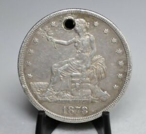 1878 S SILVER TRADE DOLLAR   HOLED [04DUD]