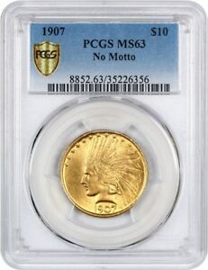Click now to see the BUY IT NOW Price! 1907 $10 PCGS MS63  NO MOTTO   FIRST YEAR TYPE COIN