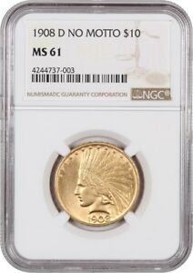 1908 D $10 NGC MS61  NO MOTTO  BETTER DATE D MINT   INDIAN EAGLE   GOLD COIN