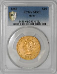 Click now to see the BUY IT NOW Price! 1866 $10 GOLD LIBERTY MOTTO 938198 9 MS61 SECURE PLUS PCGS