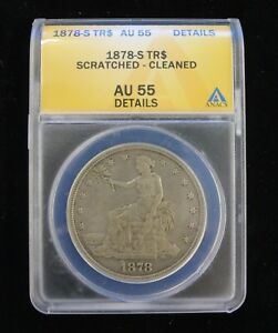 TRADE DOLLAR 1878 S   ANACS GRADED AU 55 DETAILS   5186536