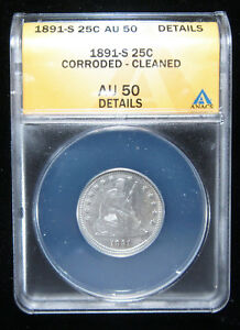 1891 S 25C ANACS AU50 DETAILS  CORR CLEANED . STRONG DETAIL.  0119186