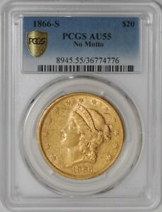 Click now to see the BUY IT NOW Price! 1866 S $20 GOLD LIBERTY NO MOTTO 938559 4 AU55 SECURE PLUS PCGS