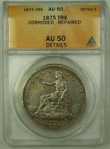 1875 TRADE DOLLAR $1 COIN ANACS AU 50 DETAILS RJS