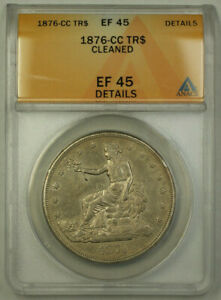 1876 CC TRADE DOLLAR $1 XF COIN ANACS EF 45 DETAILS RJS