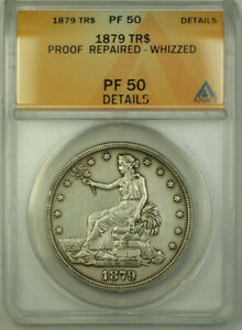 1879 PROOF TRADE DOLLAR $1 COIN ANACS AU PF 50 DETAILS RJS