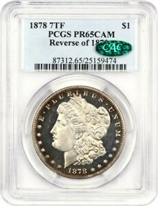 Click now to see the BUY IT NOW Price! 1878 7TF $1 PCGS/CAC PR 65 CAM  REVERSE OF 1878  FIRST YEAR PROOF MORGAN DOLLAR