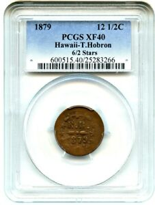 Click now to see the BUY IT NOW Price! 1879 12 1/2C HAWAII T. HOBRON PCGS XF40  6/2 STARS