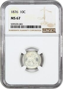 1876 10C NGC MS67   FROSTY WHITE GEM   LIBERTY SEATED DIME   FROSTY WHITE GEM