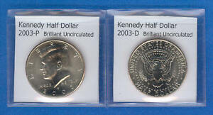 KENNEDY HALF DOLLARS: 2003 P AND 2003 D FROM MINT ROLLS