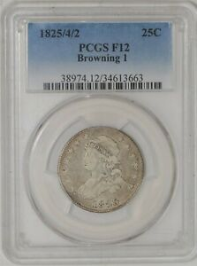 1825/4/2 CAPPED BUST QUARTER 25C BROWNING 1 F12 PCGS 941787 1