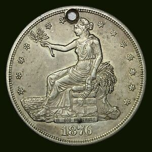 VL40   1876 S TRADE DOLLAR $1 SILVER SEATED HOLED XF  AU DETAILS HOLED