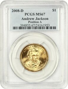 2008 D ANDREW JACKSON $1 PCGS MS67  POSITION A  LOW POP   PRESIDENTIAL DOLLAR