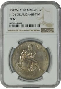 Click now to see the BUY IT NOW Price! 1839 GOBRECHT DOLLAR $ J 104 DIE ALIGNMENT IV PR63 NGC 942869 17