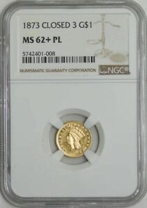 1873 $ GOLD LIBERTY DOLLAR CLOSED 3 MS62  PL PROOF LIKE NGC 942616 2