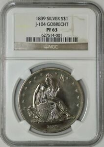 Click now to see the BUY IT NOW Price! 1839 SILVER GOBRECHT DOLLAR $ J 104 PF63 NGC 942903 1