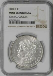 Click now to see the BUY IT NOW Price! 1878 S MORGAN DOLLAR $ MINT ERROR PARTIAL COLLAR MS60 NGC   939074 26