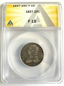 ANACS F15    1837 CAPPED BUST QUARTER 25C 90  SILVER  401