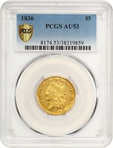 1836 $5 PCGS AU53   EARLY HALF EAGLE   GOLD COIN   GREAT TYPE COIN