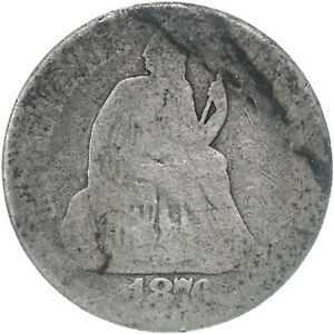 1876 SEATED LIBERTY DIME 90  SILVER FAIR BARELY READABLE DATE SEE PICS D801
