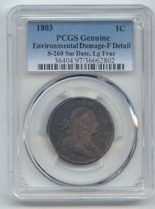 1803 DRAPED BUST LARGE CENT SMALL DATE LARGE FRACTION S 260 PCGS F DETAILS