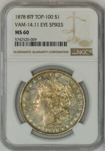 Click now to see the BUY IT NOW Price! 1878 8TF TOP 100 MORGAN DOLLAR $ VAM 14.11 EYE SPIKES WILD EYE MS60 NGC 926923 1