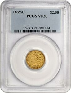 1839 C $2 1/2 PCGS VF30    EARLY CHARLOTTE GOLD   2.50 EARLY GOLD COIN