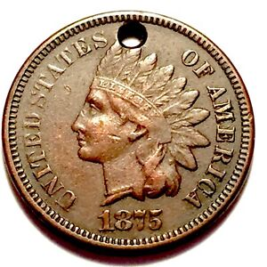 1875   INDIAN HEAD CENT   PENNY   LY FINE WITH A NEAT HOLE