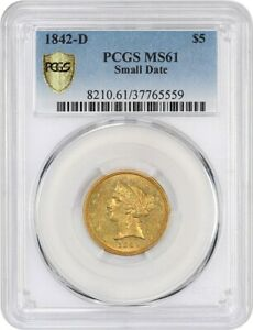 1842 D $5 PCGS MS61  SMALL DATE  GORGEOUS BRANCH MINT $5