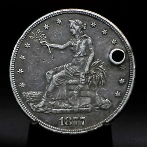 1877 S CHOICE HOLED SILVER TRADE DOLLAR [090DUD]