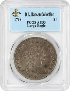 1798 LARGE EAGLE $1 PCGS AU53 EX: D.L. HANSEN   GREAT BUST DOLLAR TYPE COIN