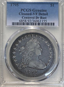 1795 PCGS GENUINE CLEANED   VF DETAIL   CENTERED DR BUST $1