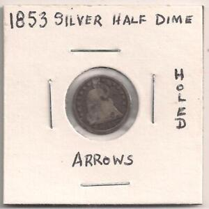 1853 US SEATED HALF DIME  SILVER   HAS A HOLE IN IT   WITH ARROWS